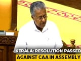 Video : Kerala Assembly Passes Resolution Against Citizenship Act
