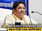 "Video : ""If Discipline Is Broken.."": Mayawati Suspends MLA Over Citizenship Law"