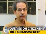 Video : In New Citizenship Bill Flip-Flop, Shiv Sena Says Its Vote May Change