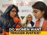 Video : Youthquake: Do Women Want Trigger Justice?