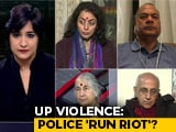 Video: UP Violence: Police 'Run Riot'?