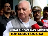 Video : Upset Governor Demands Report After Kerala Challenges CAA In Supreme Court