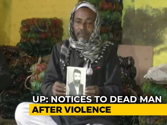 Video : In Clampdown After Violence, UP Cops Send Notices To Dead Man, Men In 90s