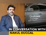 Video: In Conversation With Nakul Duggal, Senior Vice President, Product Management, Qualcomm