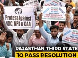 Video : Rajasthan Becomes 3rd State To Adopt Anti-CAA Resolution After Kerala, Punjab