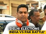 "Video : ""India vs Pakistan,"" BJP Leader Kapil Mishra Tweets On Delhi Polls"