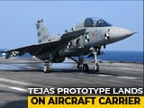 Video : Naval Tejas Prototype Is First Home-Made Jet To Land On Aircraft Carrier