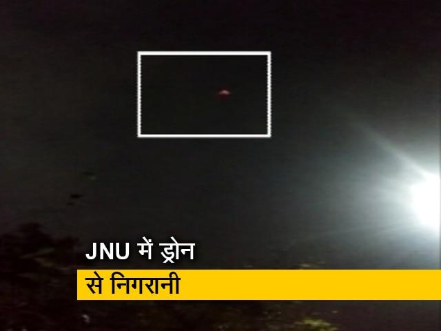 Videos : पुलिस JNU में विरोध प्रदर्शन पर ड्रोन से रखे है नजर