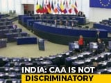 Video : Debate On CAA In European Parliament Today, Possible Vote Tomorrow
