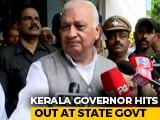 """Video : """"Common Courtesy Demanded..."""": Upset Kerala Governor On State's CAA Move"""