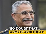 "Video : ""Army Has Always Been Apolitical,"" Says New Army Chief MM Naravane"