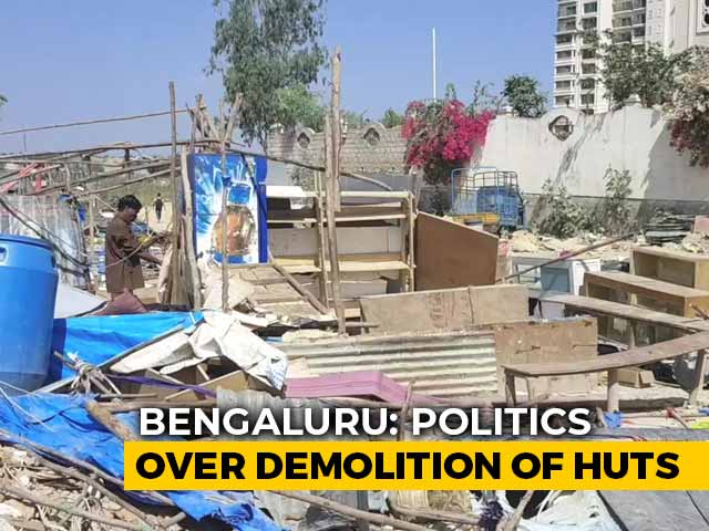 Video : BJP, Congress Trade Charges Over Demolition Of Huts In Bengaluru