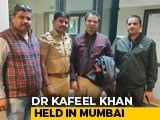 Video : UP Doctor Dr Kafeel Khan Arrested At Mumbai Airport Over A Month After Aligarh Speech