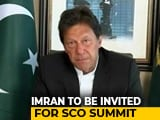 Video : Pakistan PM Imran Khan To Be Invited For SCO Summit In India