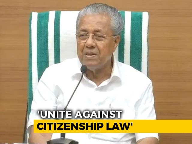 Video : Pinarayi Vijayan Writes To 11 Chief Ministers Over Citizenship Act