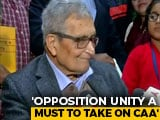 "Video : ""If There Is No Unity..."": Amartya Sen Weighs In On Protests Against CAA"