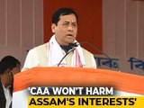 Video : Assam's Interests To Be Protected In Citizenship Law: Sarbananda Sonowal
