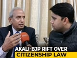 "Video : ""Perhaps, BJP Thought..."": Akali Dal Leader On Rift With Ally Over Citizenship Law"
