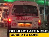 Video : Ensure Safe Passage For Injured: Court To Delhi Cops In Late-Night Order