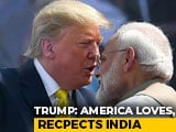 """Video : """"Everybody Loves Him, But He's Very Tough"""": Trump On PM Modi"""
