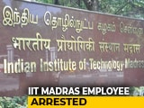 Video : IIT-Madras Project Employee Arrested For Allegedly Filming Student Inside Washroom