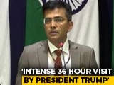 "Video : Ahmedabad Event For Trump ""Will Have Few Parallels,"" Says Government"