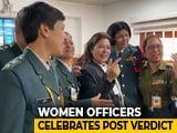 "Video : ""Sky's The Limit"": Women Army Officers On Victory In Supreme Court"