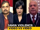Video : Video vs Video: What's The Truth Of Jamia Violence, Who Is Responsible?