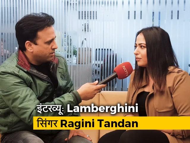 Videos : Lamberghini फेम सिंगर Ragini Tandan से NDTV की खास बातचीत