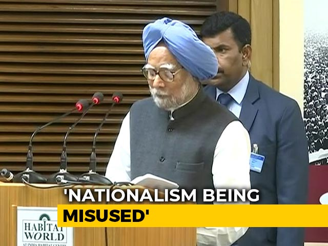 Video : Nationalism Misused To Construct Militant Idea Of India: Manmohan Singh