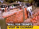Video : New 4-Foot Wall To Hide Slums From President Trump's View In Ahmedabad