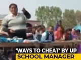 "Video : ""Put Rs. 100 In Answer Sheets"": UP School Principal's Advice To Students"