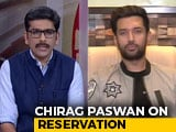 "Video : ""No Review So Long As Social Inequality Exists"": Chirag Paswan On Quota"