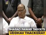 Video : Sharad Pawar Targets Uddhav Thackeray On Transfer Of Bhima-Koregaon Case