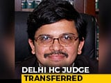 Video : Judge Hearing Delhi Violence Case Moved To Punjab And Haryana High Court