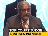 "Video : ""PM Versatile Genius, Thinks Globally And Acts Locally"": Top Court Judge"