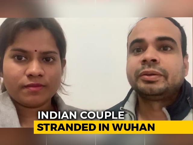 Video : Indian Couple In Wuhan Appeals For Help In video