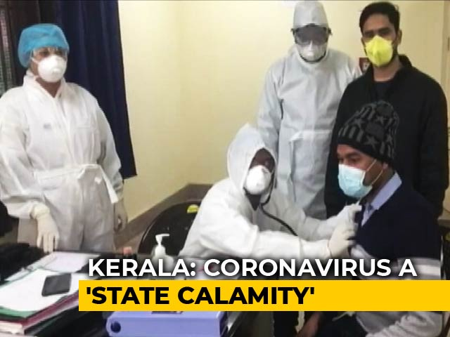"Video : How Kerala Is Fighting Coronavirus After Declaring It ""State Calamity"""