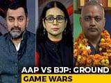 Video: AAP vs BJP: Battle Of The Last Mile?