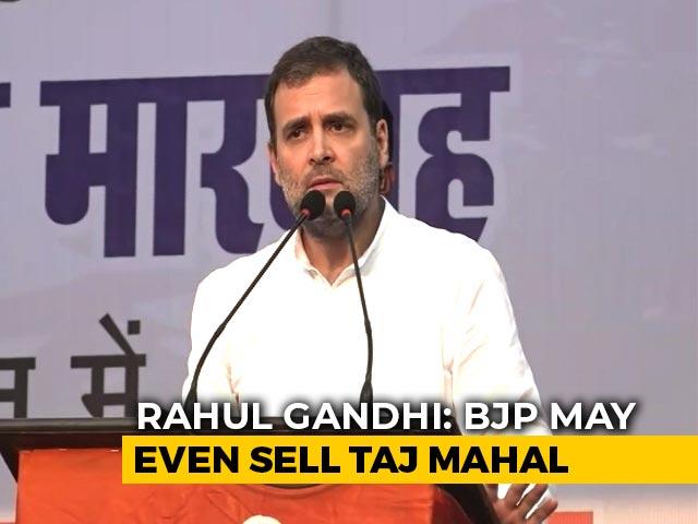 "Video : ""They May Sell Even Taj Mahal"": Rahul Gandhi Attacks PM Modi And His Party"