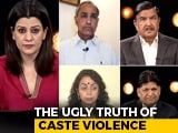 Video : The Ugly Truth Of Caste Violence In India