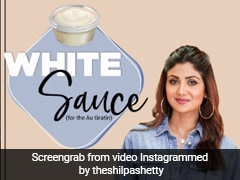 This 5-Minute White Sauce Recipe By Shilpa Shetty Is Healthy And Fuss-Free