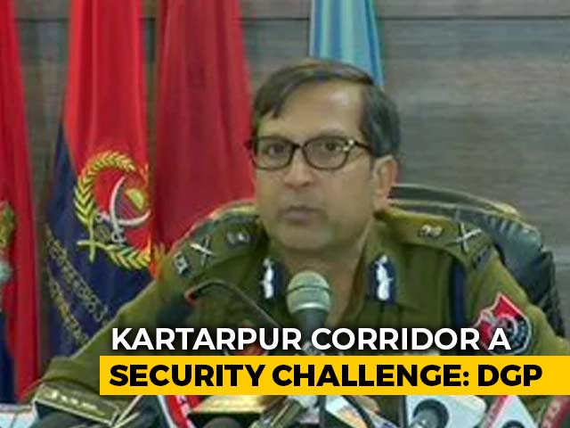 Video : Punjab DGP Comments On Kartarpur Corridor Creates Row