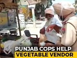 Video : Punjab Cops Buy Groceries From Vendor, Give To Public