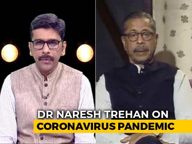 Video : What India Can Learn From China's Handling Of Coronavirus: Dr Naresh Trehan