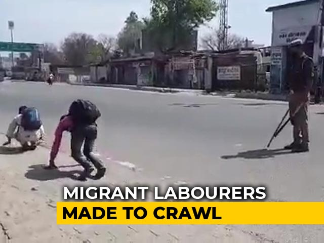 Video : UP Cop Makes Migrant Workers Hop, Crawl As They Try To Return Home