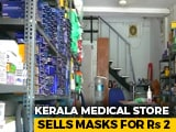 Video : Kerala Medical Store Sells Face Masks For Rs 2 Amid Coronavirus Scare