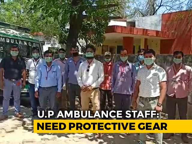 Video : UP Ambulance Staff Say They're Stopping Work Over Virus Safety Gear, Pay