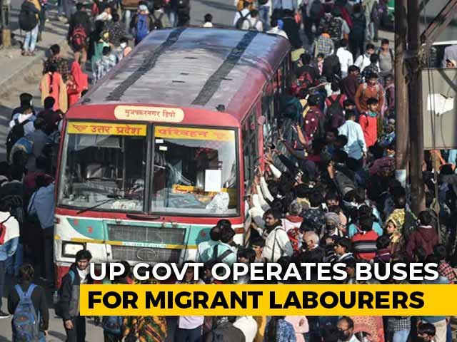 Video : UP Government Arranges 1,000 Buses For Stranded Migrant Workers