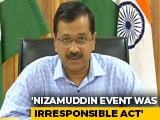 "Video : ""Irresponsible"": Arvind Kejriwal Blames Delhi Mosque After COVID-19 Cases"